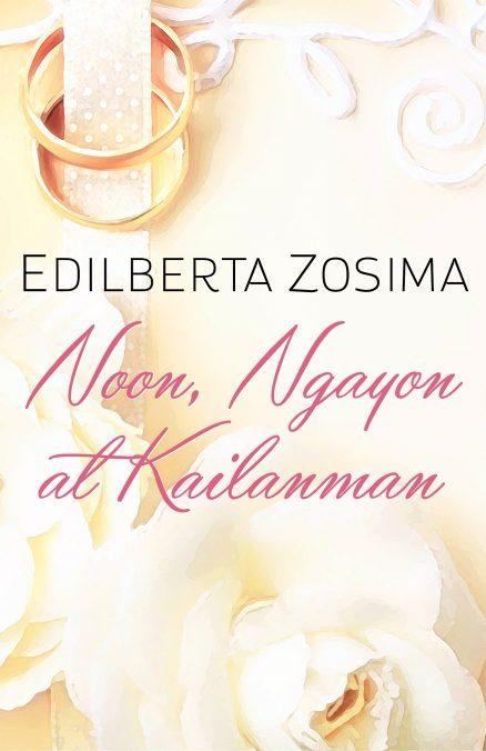 Noon, Ngayon At Kailanman