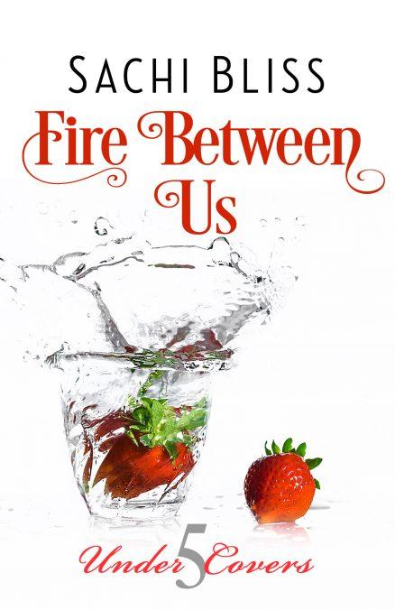 Fire Between Us