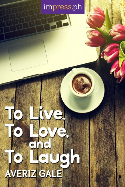 To Live, To Love, and To Laugh